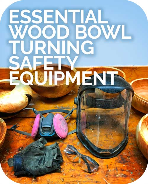 Wood Lathe Safety Equipment While Turning A Wooden Bowl