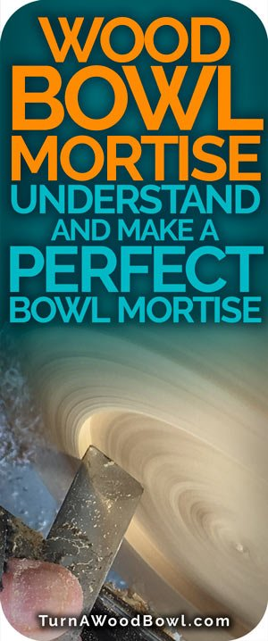 Bowl Mortise Understand and Create Perfect Recessed Lathe Connection