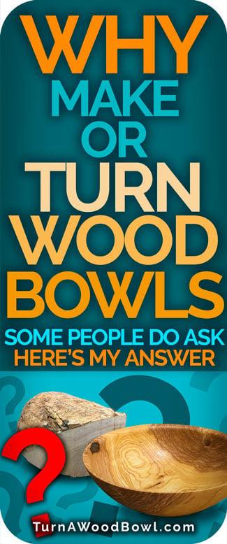 Why Turn Wood Bowls Pinterest Image Link