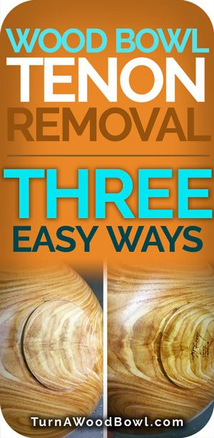 Wood Bowl Tenon Removal Three Easy Ways