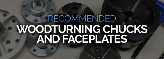 Recommended Woodturning Chucks and Faceplates Resource Page