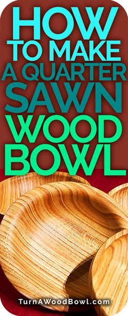 Quarter Sawn Wood Bowl How To Make