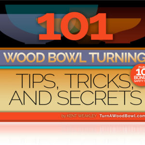 101 Wood Bowl Turning Tips, Tricks, and Secrets