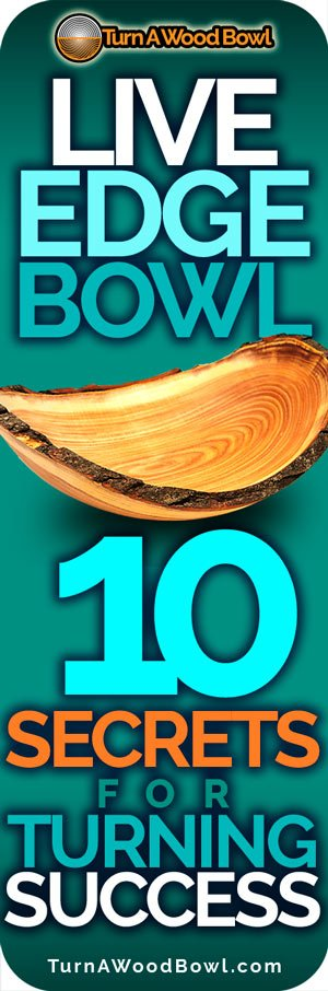 Live Edge Bowl Wood Secrets turning success tips techniques