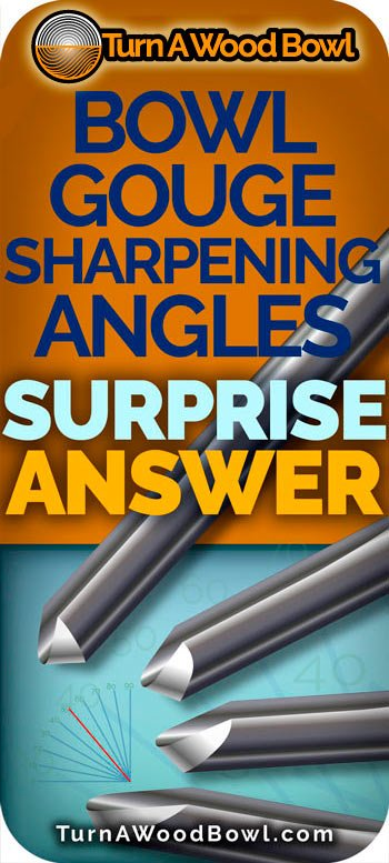 Bowl Gouge Sharpening Angles Understanding Why