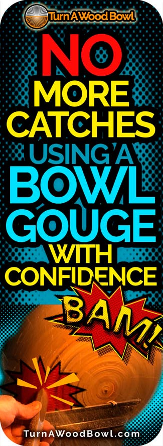 No Catches Using Bowl Gouge With Confidence