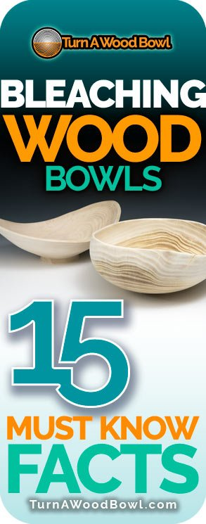 Bleaching Wood Bowls 15 Must Know Facts Techniques
